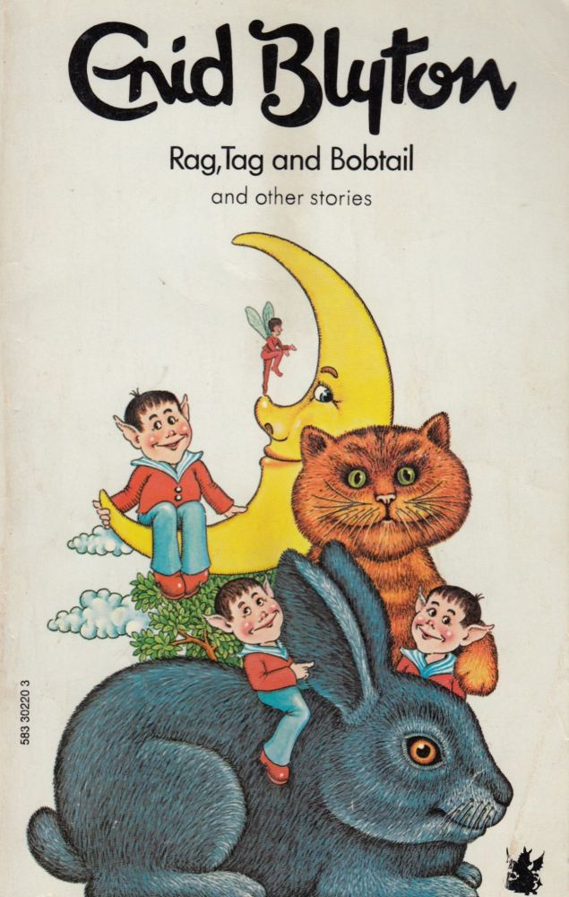 Rag, Tag and Bobtail and other stories. Enid Blyton.