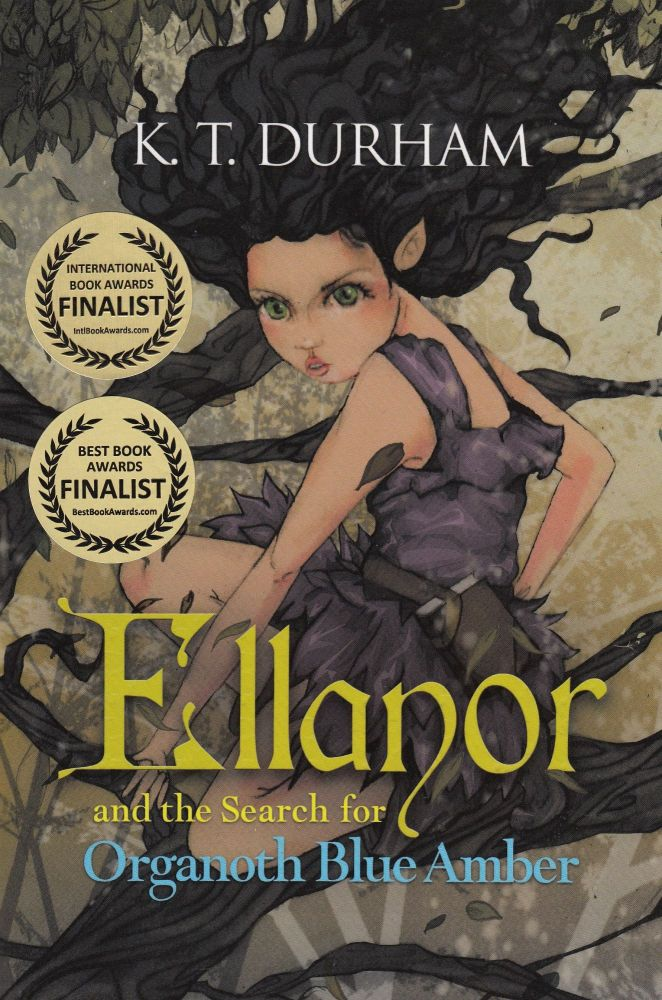 Ellanor and the Search for Organoth Blue Amber. K T. Durham.