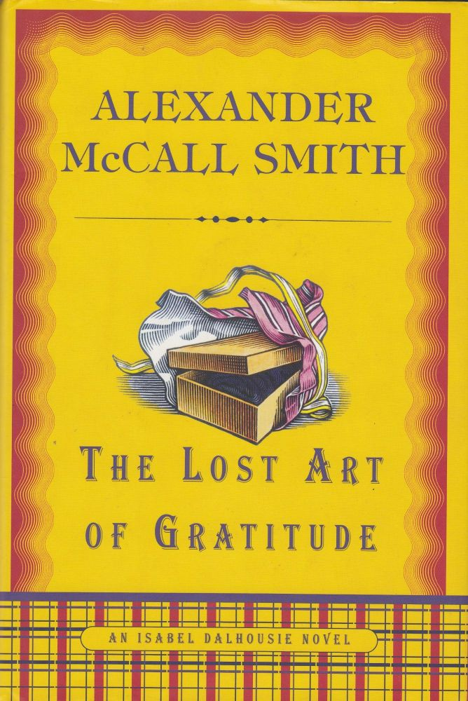 The Lost Art of Gratitude (An Isabel Dalhousie novel). Alexander McCall Smith.