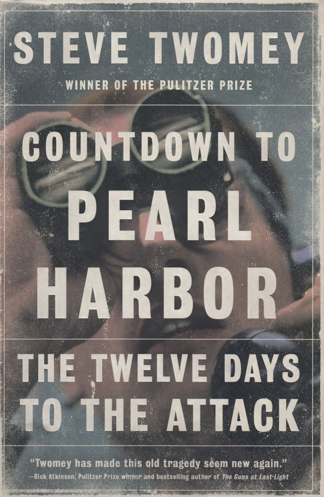 Countdown to Pearl Harbor: The Twelve Days to the Attack. Steve Twomey.
