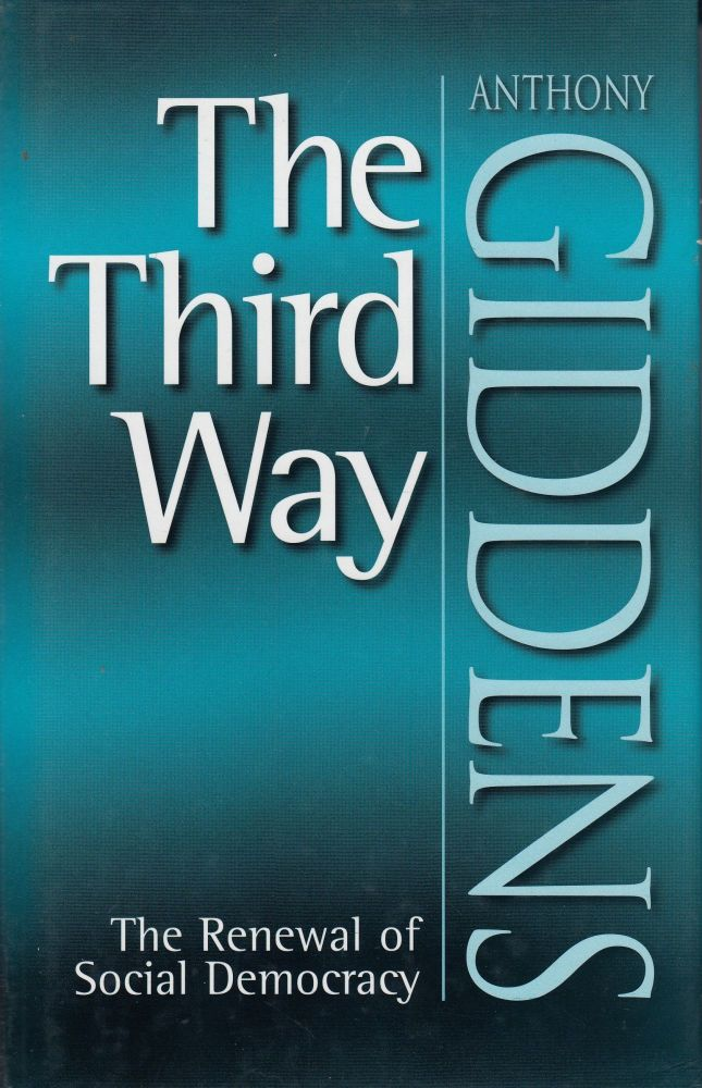 The Third Way: The Renewal of Social Democracy. Anthony Giddens.