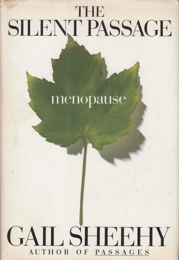 The Silent Passage: Menopause. Gail Sheehy.