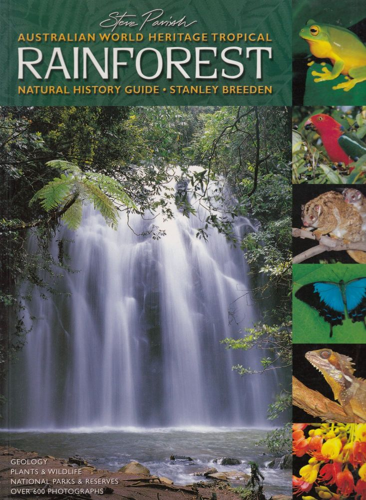 Australian World Heritage Tropical Rainforest. Stanley Breeden.
