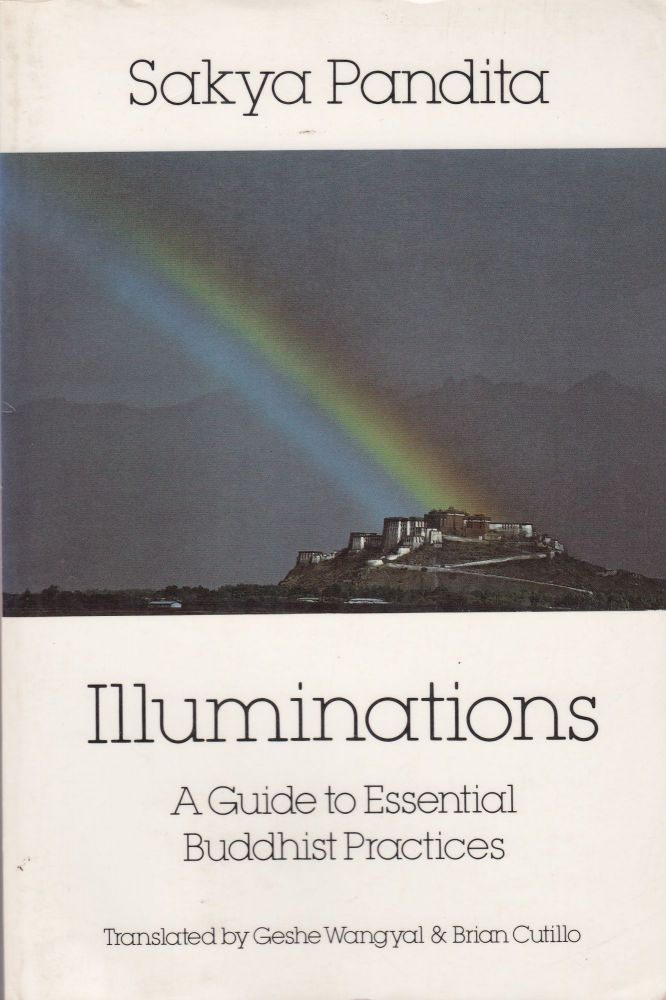 Illuminations: A Guide to Essential Buddhist Practices. Sakya Pandita.
