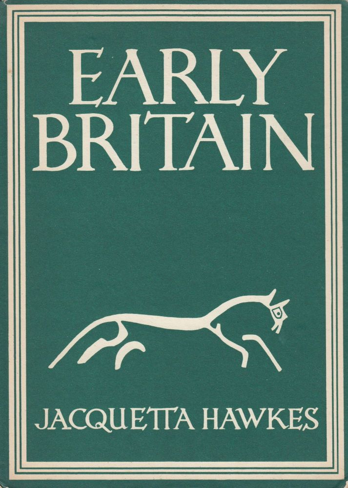 Britain in Pictures: Early Britain. Jacquetta Hawkes.