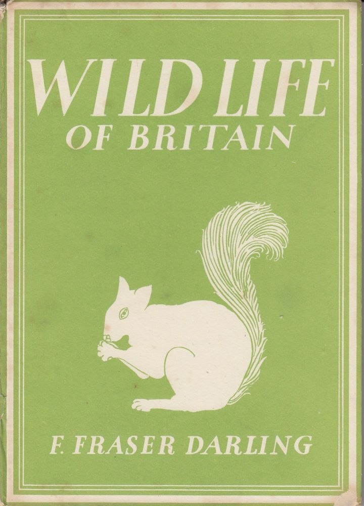 Britain in Pictures: Wild Life of Britain. F. Fraser Darling.