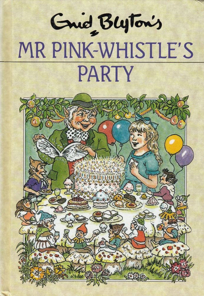 Mr. Pink-Whistle's Party. Enid Blyton.