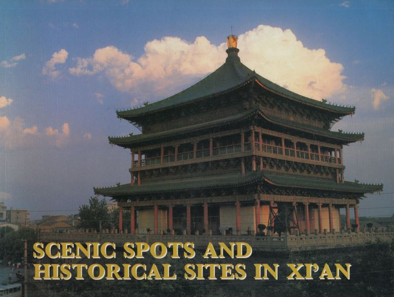 Scenic Spots and Historical Sites in Xi'an. Deng Youmin Jia Qi.