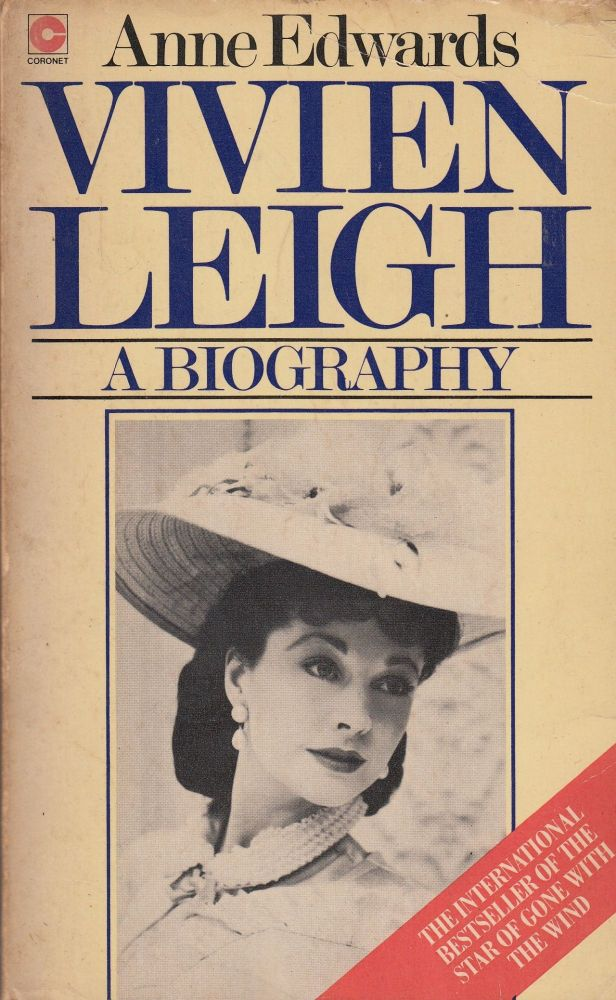 Vivien Leigh: A Biography. Anne Edwards.