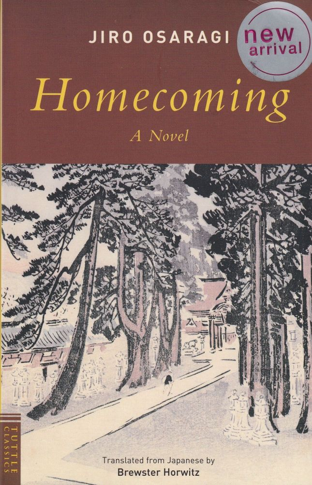 Homecoming. Brewster Horwitz Jiro Osaragi, Harold Strauss, tr, intro.