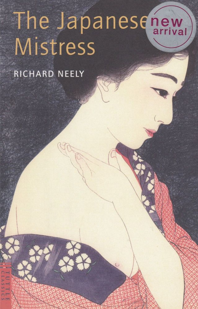 The Japanese Mistress. Richard Neely.