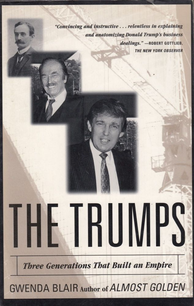 The Trumps: The Generations That Built an Empire. Gwenda Blair.