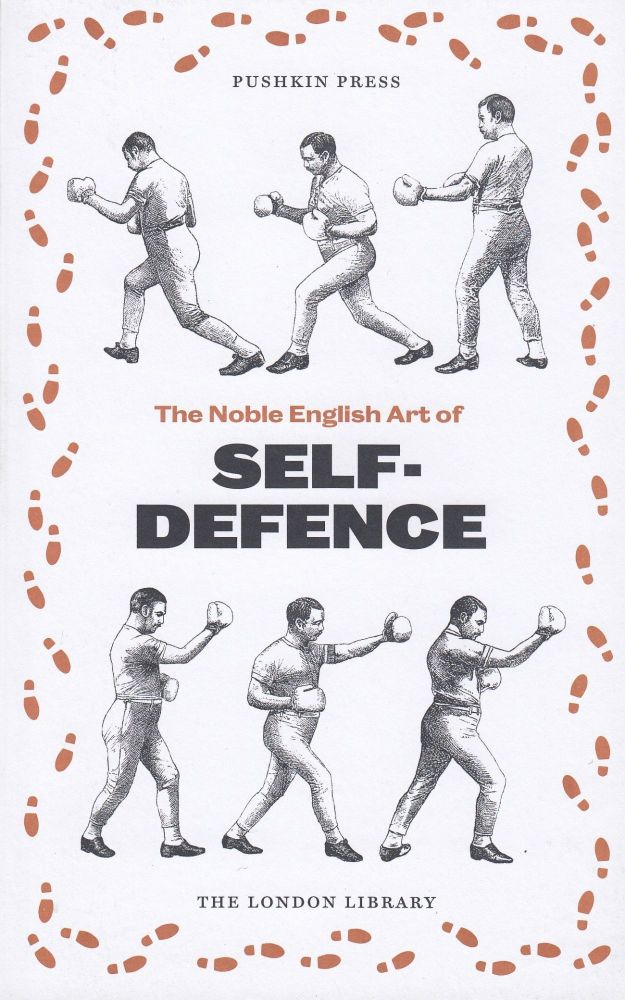 The Noble English Art of Self-Defence With Illustrations Showing the Various Blows, Stops, and Guards. The London Library.