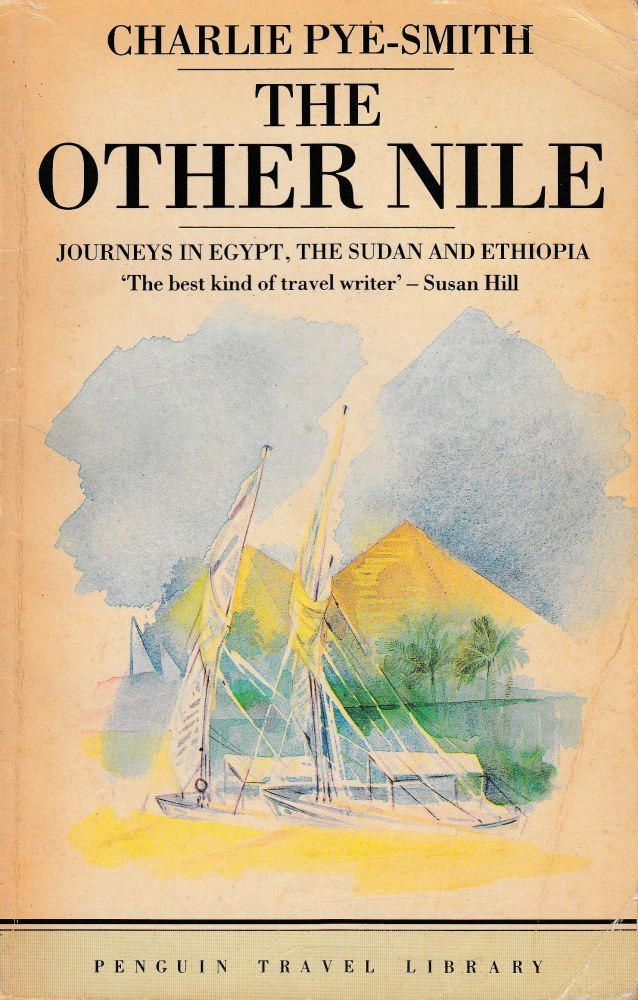 The Other Nile. Charlie Pye-Smith.