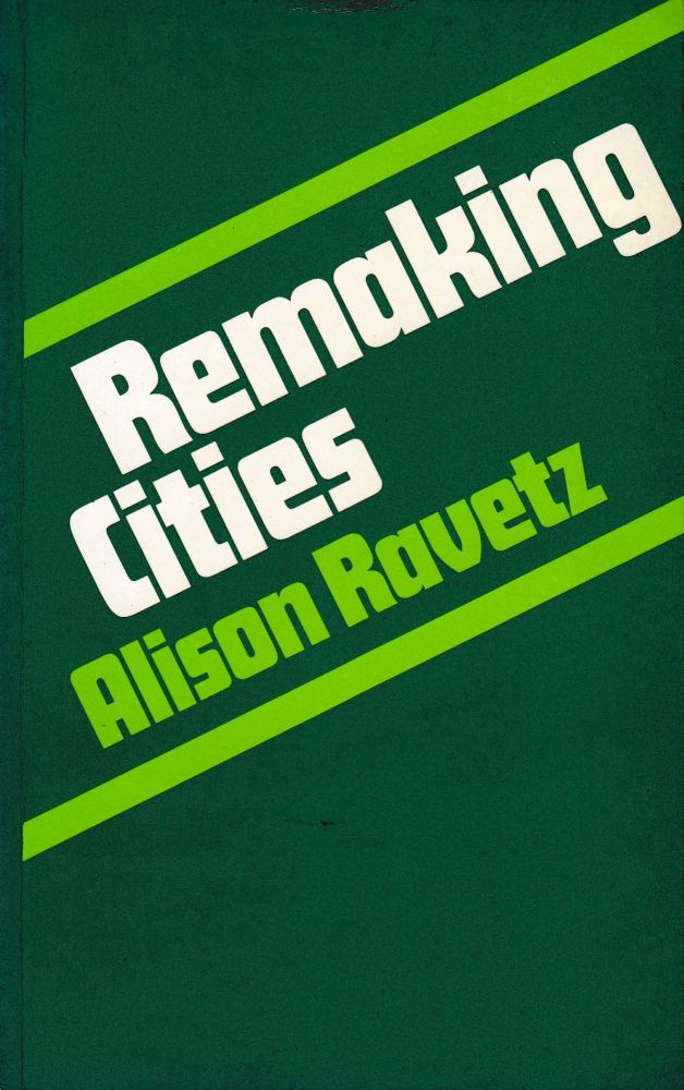 Remaking Cities. Alison Ravetz.