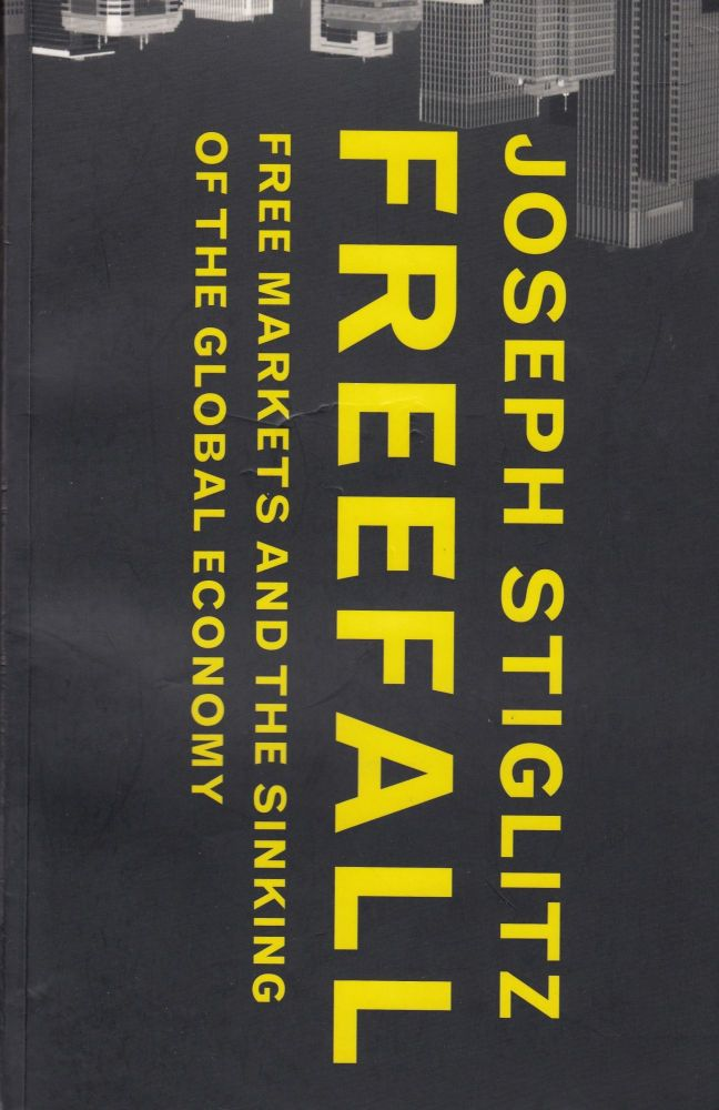 Freefall: Free Markets and the Sinking of the Global Economy. Joseph Stiglitz.