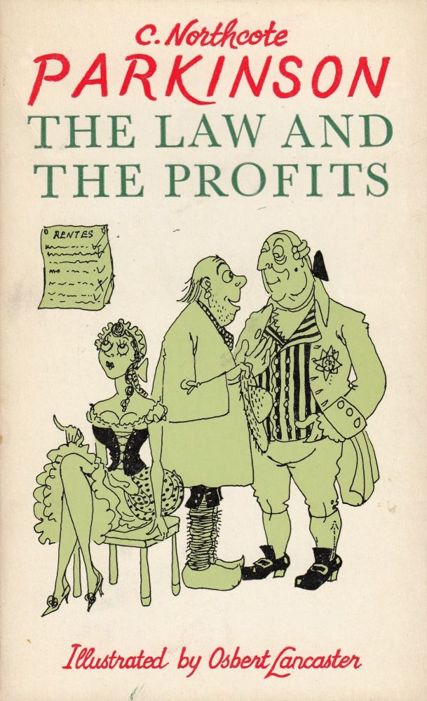 The Law and The Profits. C. Northcote Parkinson.