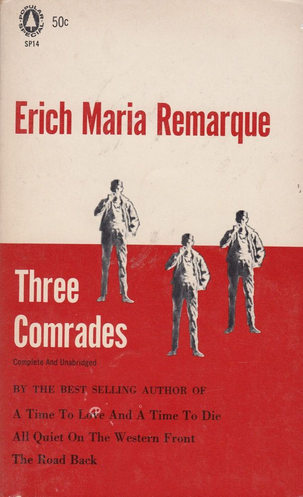 Three Comrades (Complete and Unabridged). Erich Maria Remarque.