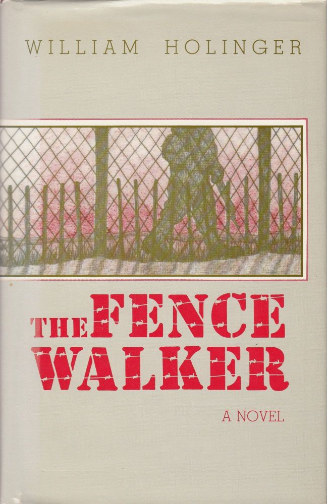 The Fence Walker. William Holinger.