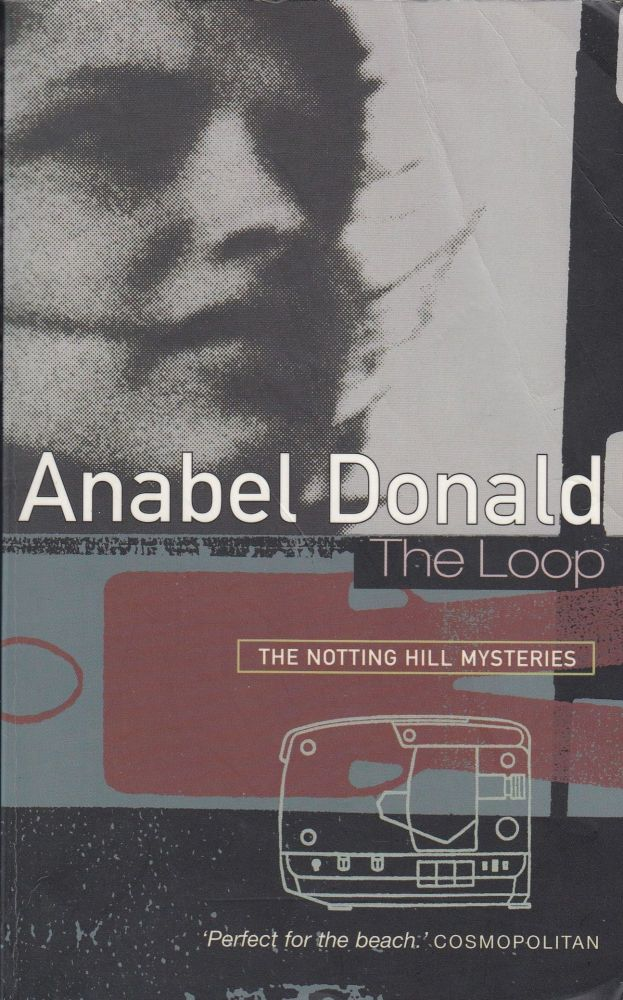 The Loop (A Notting Hill Mystery). Anabel Donald.