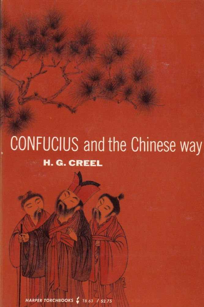 Confucius and the Chinese Way. Herrlee Glessner Creel.