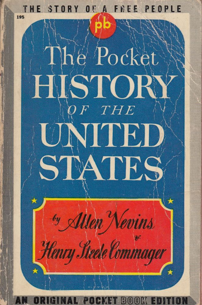 The Pocket History of the United States. Allen Nevins, Henry Steele Commager.