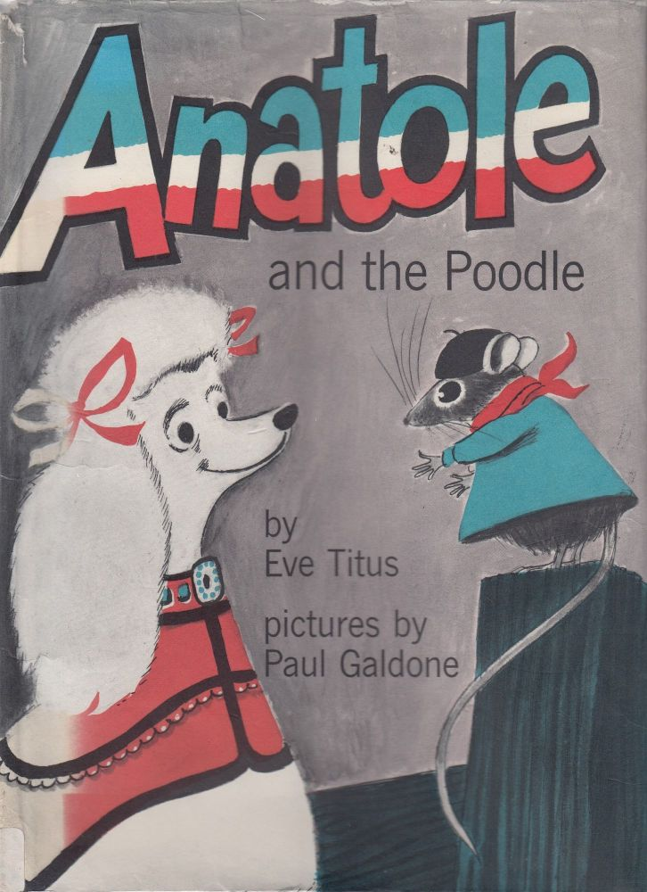 Anatole and the Poodle (An Anatole the Mouse Magnifique Book). Eve Titus.