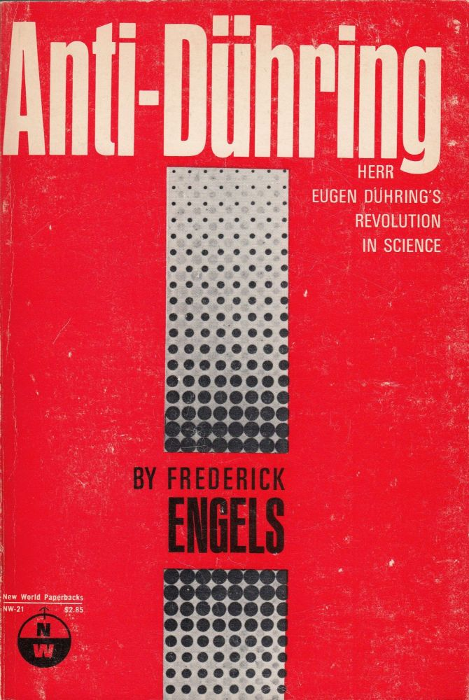 Herr Eugen Duhring's Revolution in Science (Anti-Dühring). Emile Burns Frederick Engels, C. P. Dutt, tr.