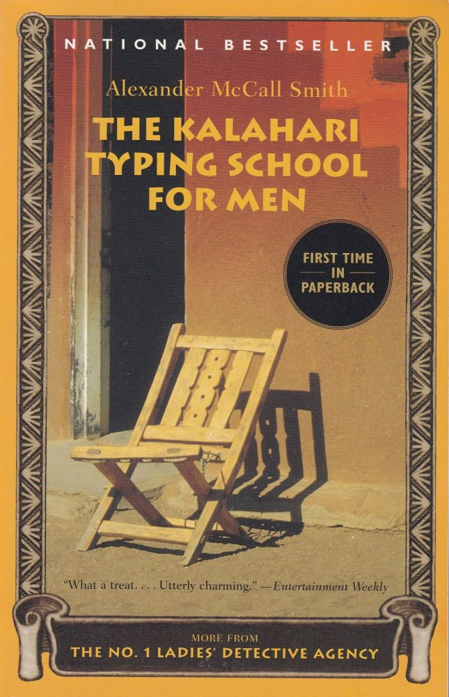 The Kalahari Typing School For Men. Alexander Mccall Smith.