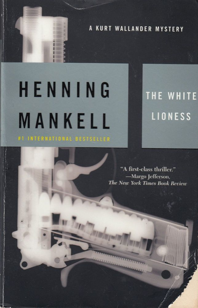 The White Lioness (A Kurt Wallander Mystery). Laurie Thompson Henning Mankell, tr.