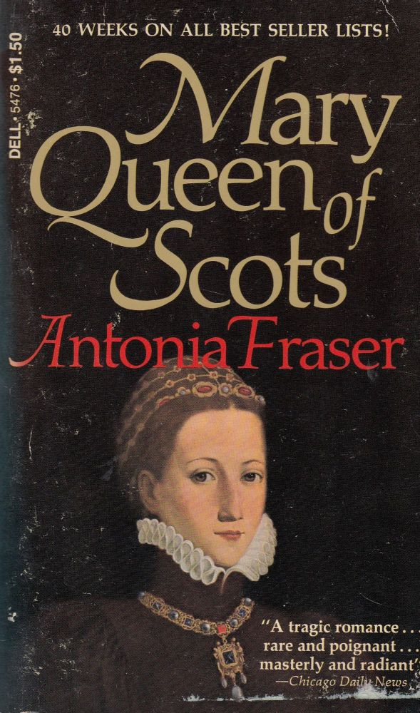 Mary Queen of Scots. Antonia Fraser.