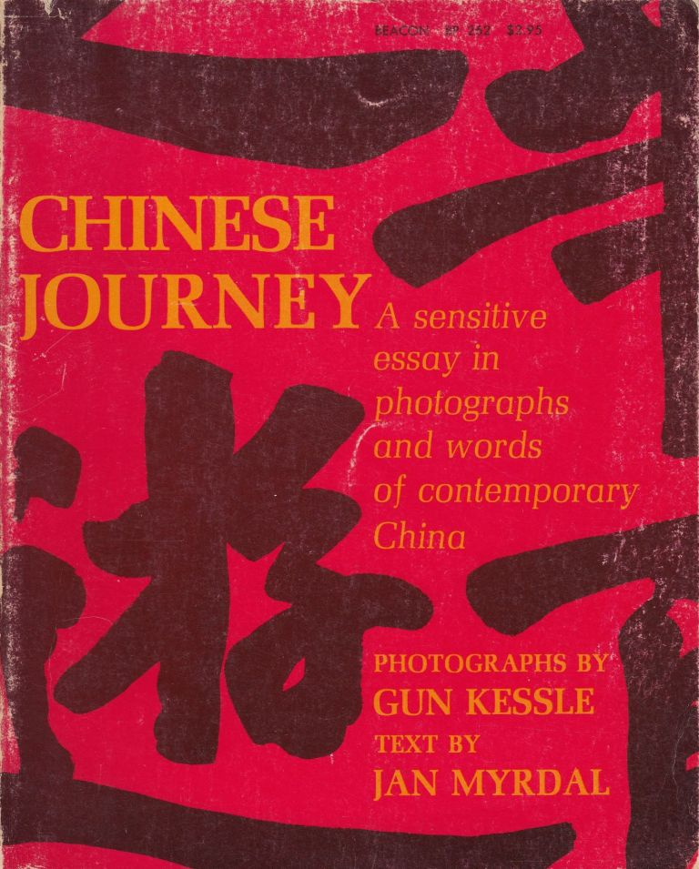 Chinese Journey: A Sensitive Essay in Photographs and Words of Contemporary China. Jan Myrdal.