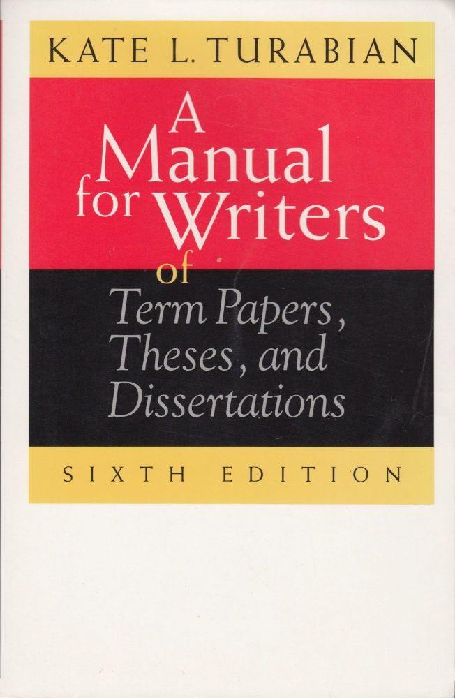 A Manual for Writers. Kate L. Turabian.