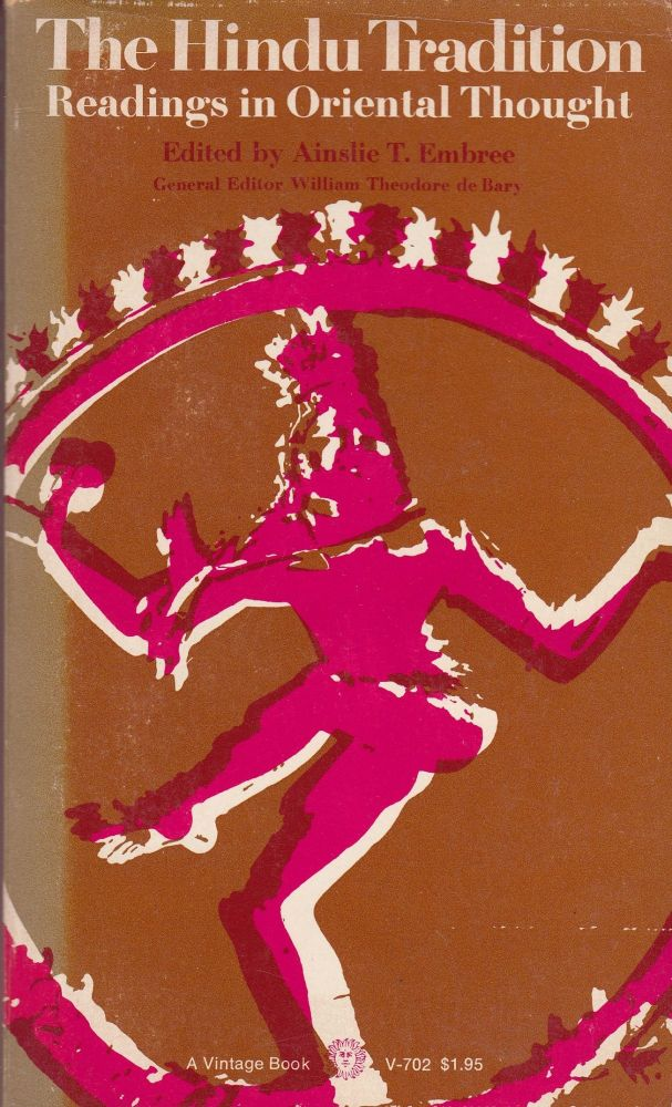 The Hindu Tradition: Readings in Oriental Thought. Ainslie T. Embree.