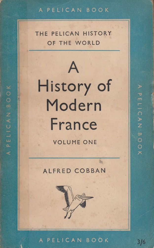 A History of Modern France: Volume One - Old Regime and Revolution 1715 - 1799. Alfred Cobban.