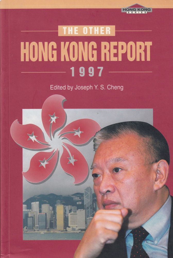 The Other Hong Kong Report 1997. Joseph Y. S. Cheng.