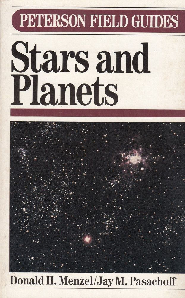 A Field Guide to Stars and Planets. Jay M. Pasaschoff Donald H. Menzel.