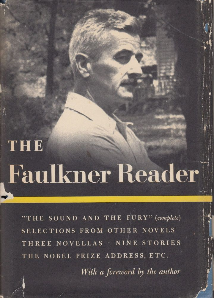 The Faulkner Reader: Selections from the Works of William Faulkner. William Faulkner.