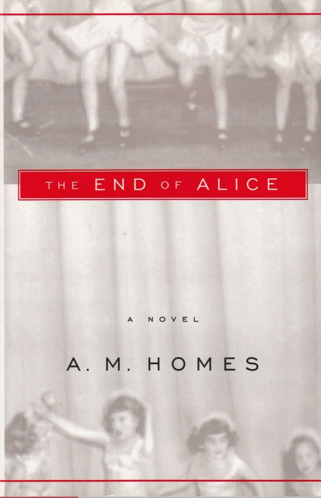 The End of Alice. A M. Homes.