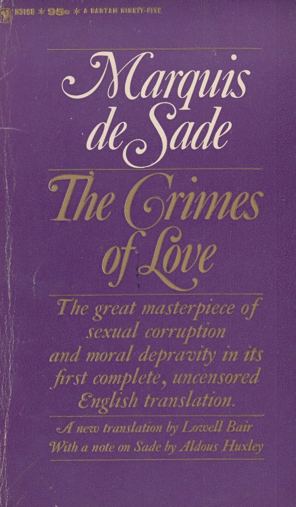 The Crimes of Love: Three Novellas by the Marquis de Sade. Lowell Blair Marquis de Sade, Aldous Huxley, tr, introductory note.