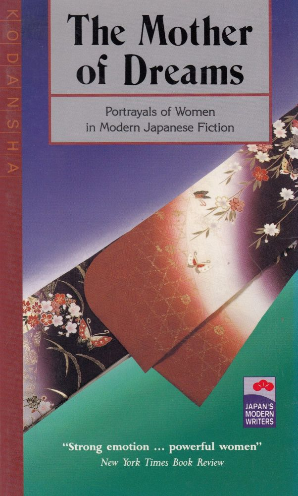 The Mother of Dreams and Other Short Stories: Portrayals of Women in Modern Japanese Fiction. Makoto Ueda.