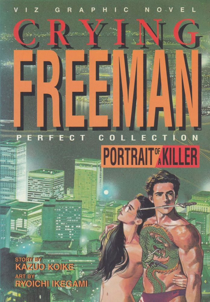 Crying Freeman Perfect Collection: Portrait of a Killer. Kazuo Koike, story.