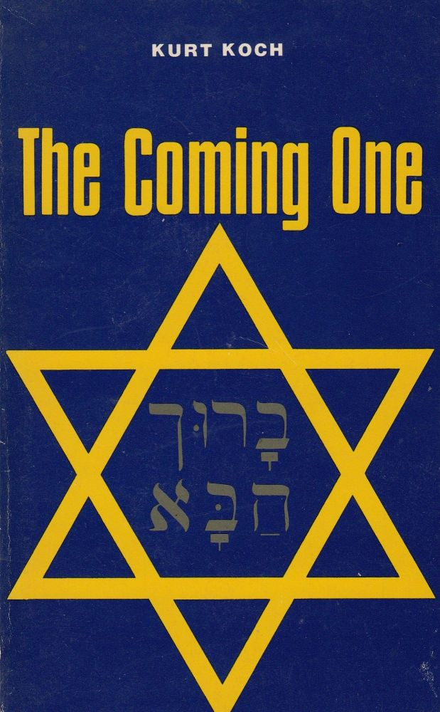 The Coming One: Israel in the Last Days. Kurt Koch.