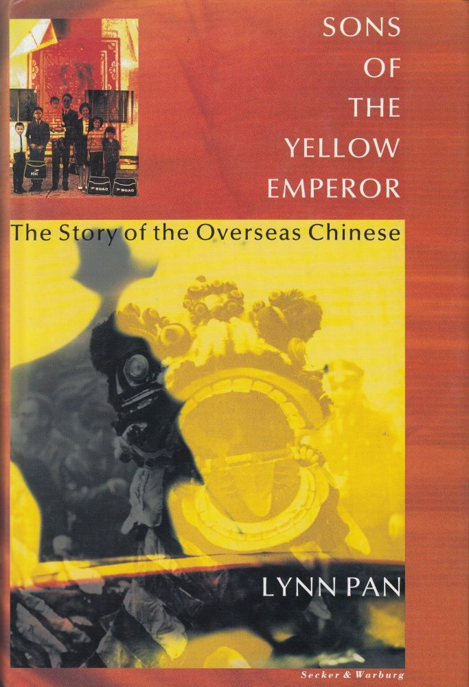 Sons of the Yellow Emperor: The Story of the Overseas Chinese. Lynn Pan.