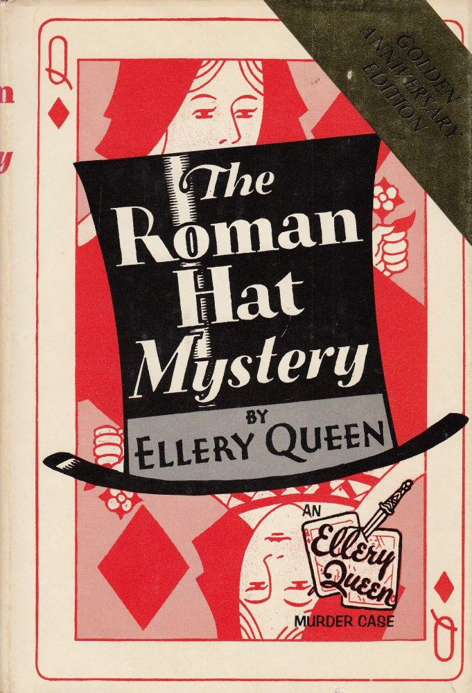 The Roman Hat Mystery: A Problem in Deduction (Special Golden Anniversary Edition with a new introduction by the Author). Ellery Queen.