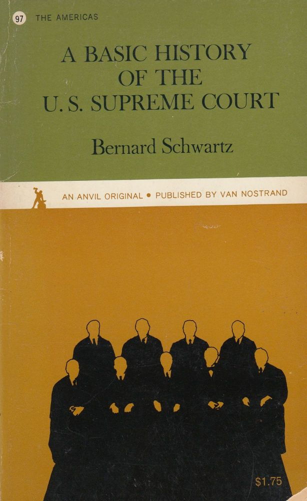 A Basic History of the U.S. Supreme Court. Bernard Schwartz.