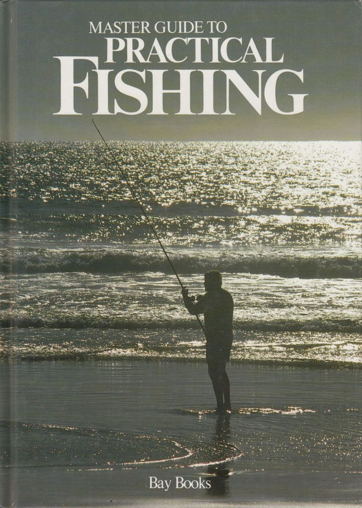 Master Guide to Practical Fishing: Volume 2