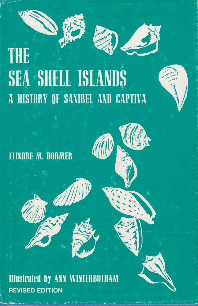 The Sea Shell Islands: A History of Sanibel and Captiva. Elinore M. Dormer.