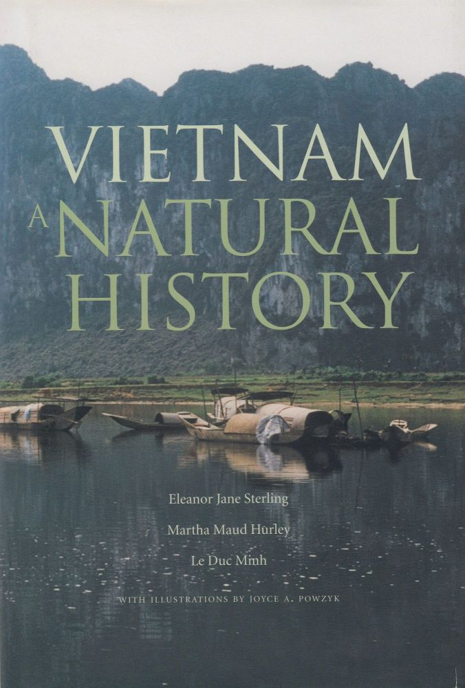 Vietnam: A Natural History. Martha Maud Hurley Eleanor Jane Sterling, Le Duc Minh.