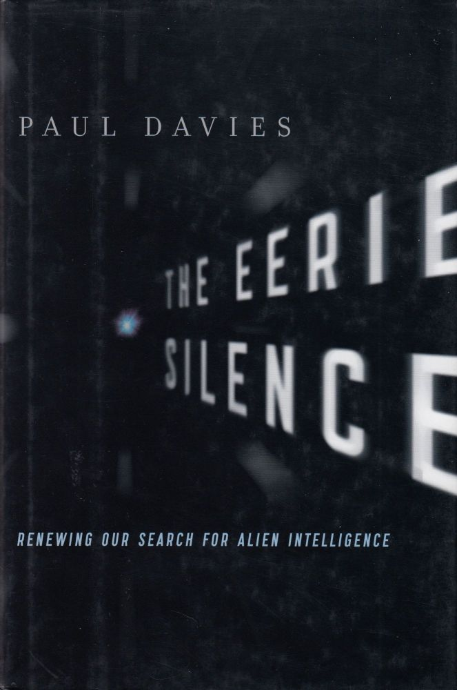 The Eerie Silence: Renewing our Search for Artificial Intelligence. Paul Davies.